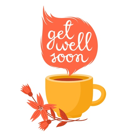 get: Get well soon card with cup of hot tea and flowers.