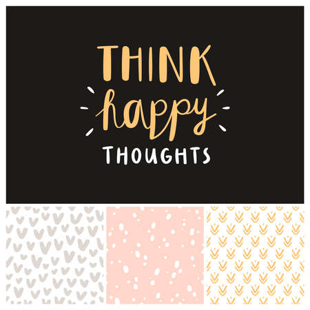 thoughts: Think happy thoughts seamless patterns collection Illustration