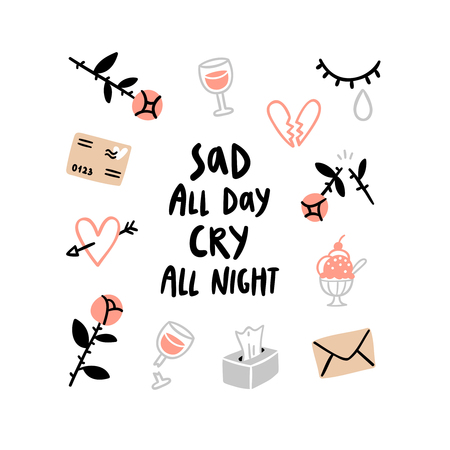 all day: Sad all day, cry all night, valentines day card