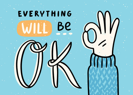 Everything will be ok, vector illustration Ilustrace
