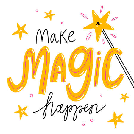 Make magic happen, vector illustration with cute star on a magic wand. Inspiring lettering card