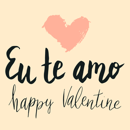 Happy valentine lettering Eu te amo, I love you in Spanish in hand written with dry brush heart shape.