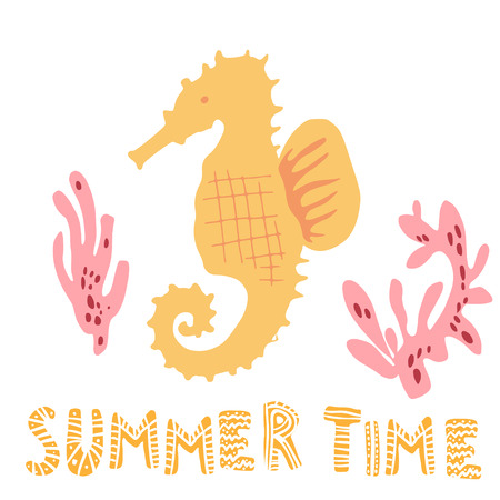 Hand drawn vector illustration of cute sea horse and corals and summer time lettering. Isolated on white. Simple sweet kids nursery art Scandinavian style. Graphic design for apparel.