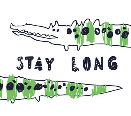 Cute sweet little crocodile vector art. Naive sketch childish nursery scandinavian hand drawn illustration. Simple children print. Graphic design for apparel. Lettering phrase Stay Long.