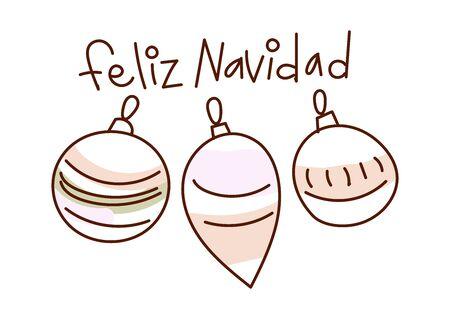 Minimal style hand drawn art of cute ball ornaments and handwritten phrase Feliz Navidad, translation from Spanish: Merry Christmas. Vector illustration for card. Ilustração