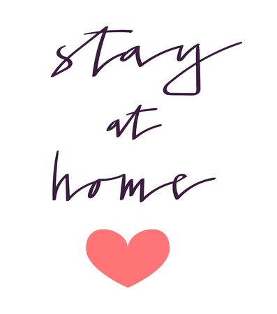 Handwritten Stay at Home phrase. Vector art isolated on white.