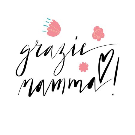 Handwritten vector lettering Grazie Mamma. Translation: Thank you Mother. Happy Mother's day phrase with flowers ornament isolated on white.