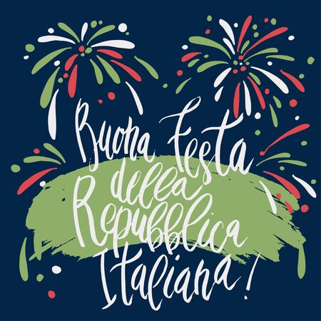 Beautiful handwritten brush lettering vector Buona Festa Della Repubblica Happy celebration of the Republic for Italy Independence Day 2 June isolated on white with fireworks decoration.