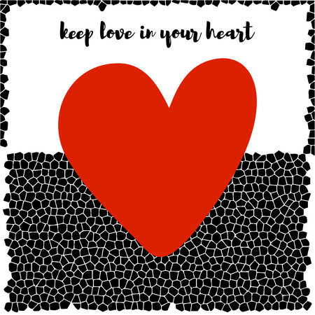 keep in: White and black mosaic background with red heart. Phrase Keep Llove In Your Heart. vector illustration