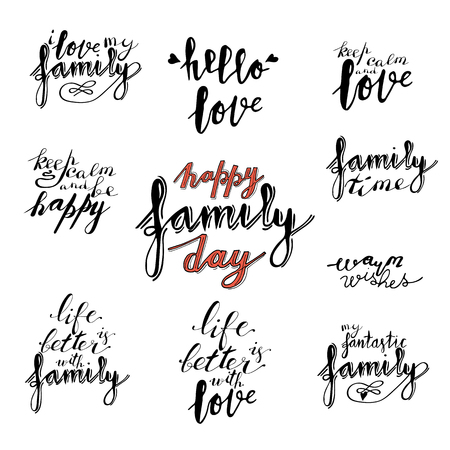 Hand lettering phrases collection family time, warm wishes, I love my family, hello love, keep calm and love, be happy, in black isolated on white background