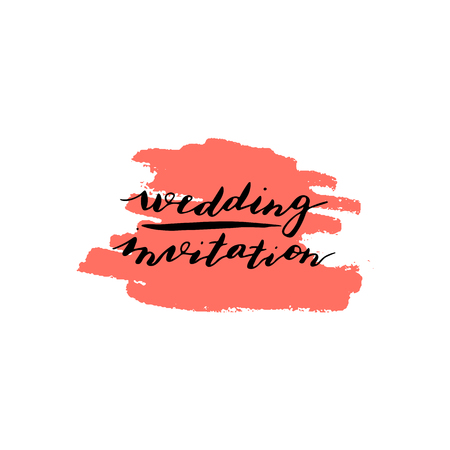 Custom hand lettering phrase wedding invitation. Handwritten holiday greeting text on pink ink grungy blot. Stock vector illustration. Isolated on white background.