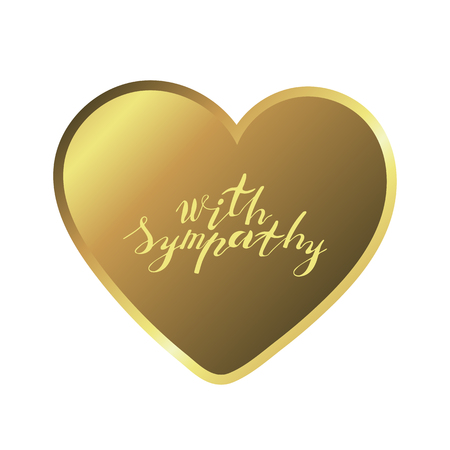 Hand lettering phrase with sympathy in gold inside golden heart on white background. Handwritten text. Stock vector illustration.