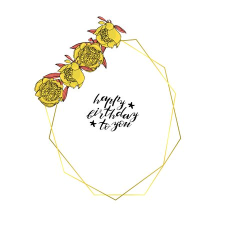 Hand drawn doodle style wreath with yellow peony flower polygonal garland, vintage geometric frame, floral design element. with custom hand lettering happy birthday to you.
