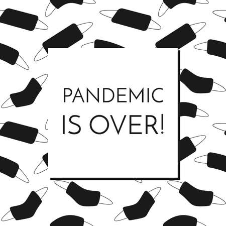 Pandemic is over text on white square inside a frame from seamless pattern with black face masks on white background