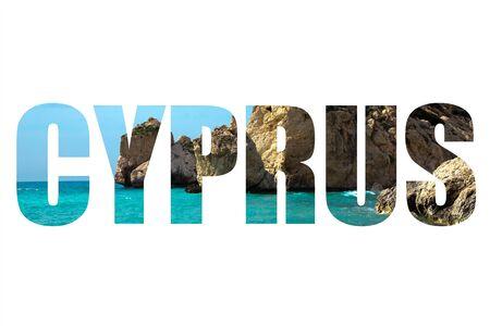 tou: Word CYPRUS over Petra tou Romiou, Aphrodites birthplace. Paphos, Cyprus. Stock Photo
