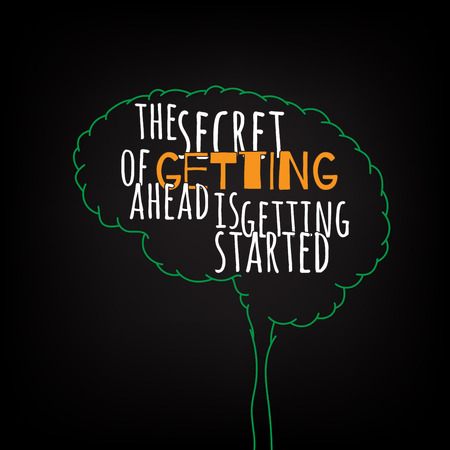 getting started: the secret of getting a head is getting started motivation clever ideas in the brain poster. Text lettering of an inspirational saying. Quote Typographical Poster Template, vector design