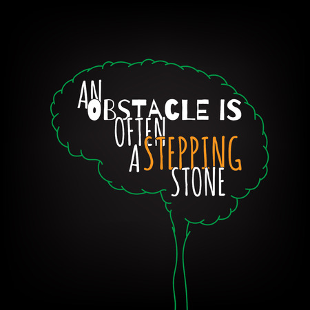 obstacle: an obstacle is often a stepping stone motivation clever ideas in the brain poster. Text lettering of an inspirational saying. Quote Typographical Poster Template, vector design