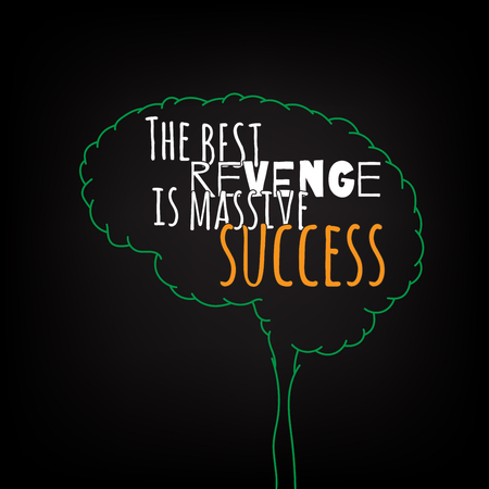 revenge: the best revenge is massive success motivation clever ideas in the brain poster. Text lettering of an inspirational saying. Quote Typographical Poster Template, vector design Illustration