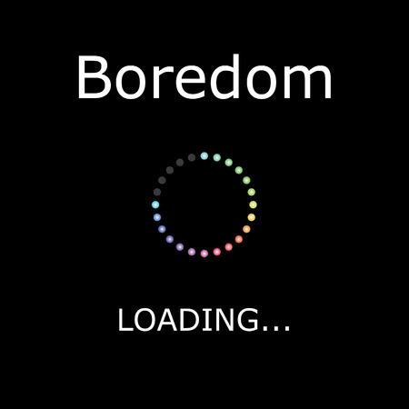boredom: A LOADING Illustration with Black Background - Boredom