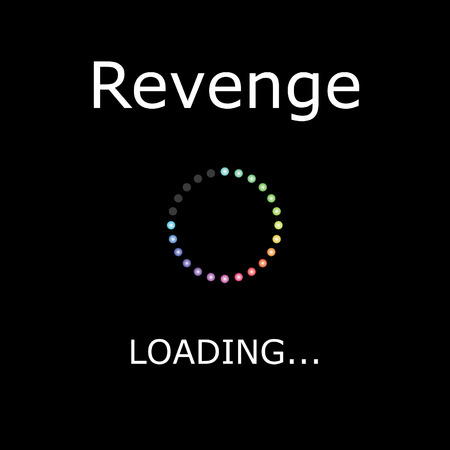 revenge: A LOADING Illustration with Black Background - Revenge Stock Photo