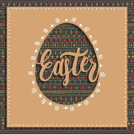 Square greeting card concept. Brown cardboard with cut out egg and handwritten lettering Easter and white ornaments. Seamless colorful geometric ethnic pattern on background.