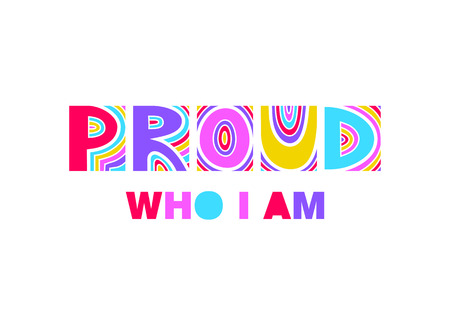 Colorful lettering Proud Who I am. Gay rights concept.
