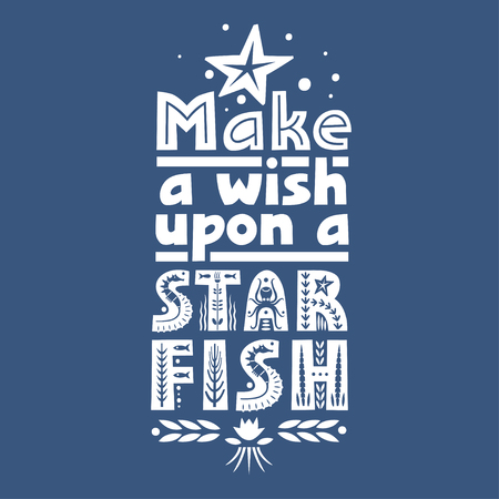 Vector lettering Make a Wish Upon a Starfish made of various styles letters on a blue background.
