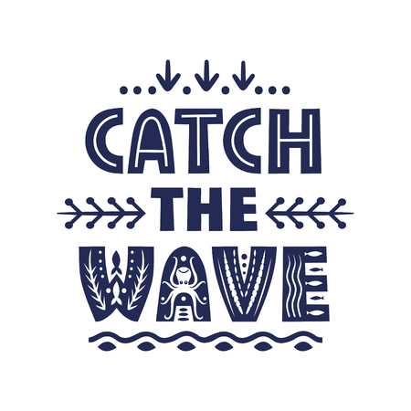 Vector lettering Catch The Wave made of various styles letters.