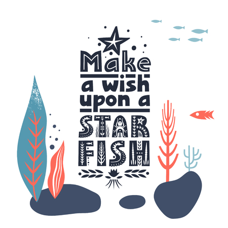 Vector lettering Make a Wish Upon a Starfish made of various styles letters on underwater background.