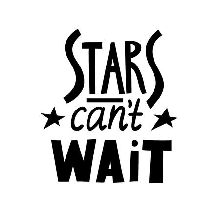 Vector black lettering poster Stars can't wait. Illusztráció