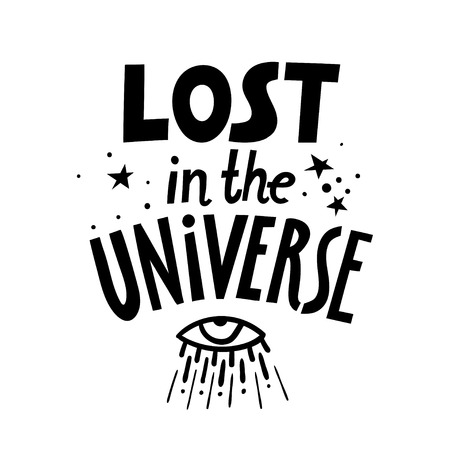 Vector black lettering poster Lost in the Universe.