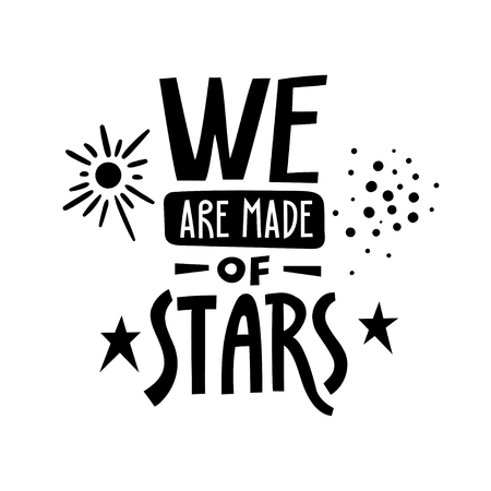 Vector black lettering poster We are made of stars.