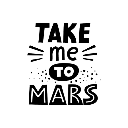 Vector black lettering poster Take me to Mars.