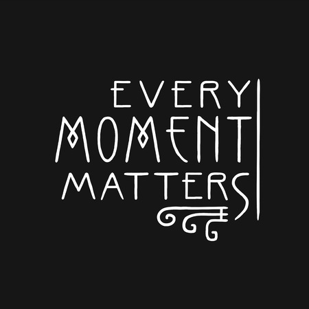 Every moment matters. Lettering line art poster in Art Nouveau Style