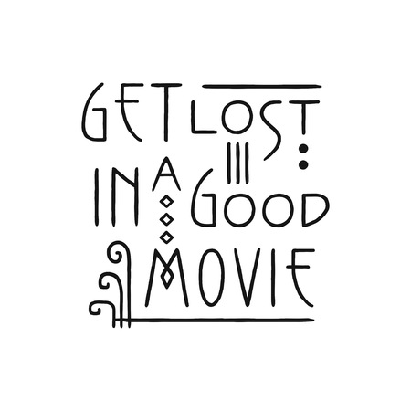 Get Lost in a good Movie. Lettering line art poster in Art Nouveau Style. Illustration
