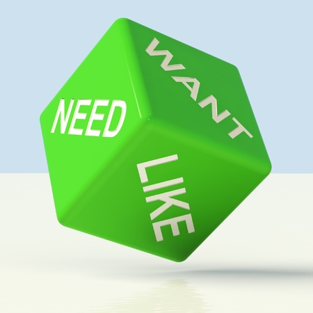 needs: Need Want Like Green Dice Showing Craving And Desire