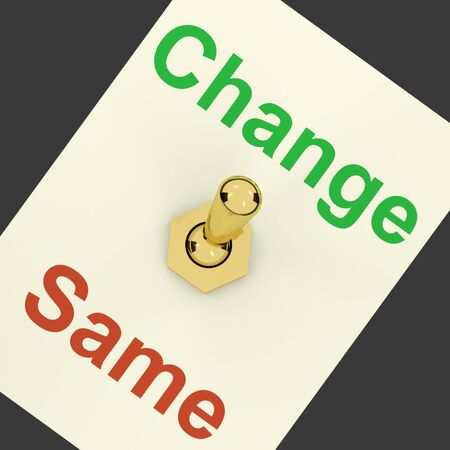 sameness: Change Same Switch Showing That We Should Do Things Differently Sometimes