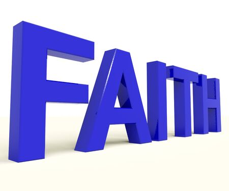 trusting: Faith Word Showing Spiritual Belief Or Trusting Stock Photo