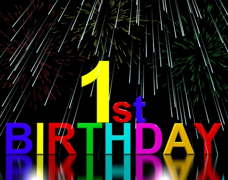 celebrated: First Or 1st Birthday Celebrated With Fireworks Display