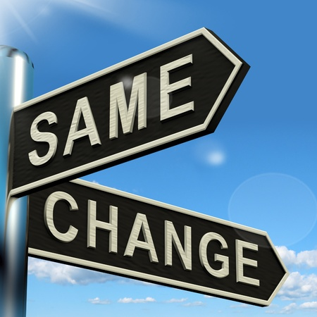 Change Same Signpost Shows That We Should Do Things Differently photo
