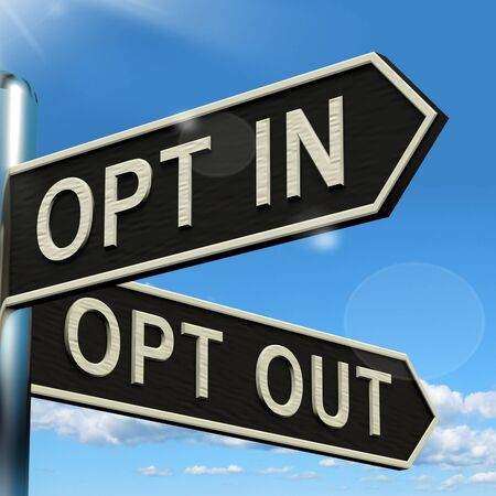 opt: Opt In And Out Signpost Shows Decision To Subscribe Or Agree Stock Photo
