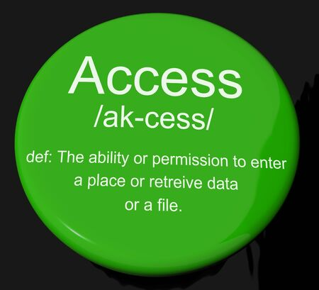 Access Definition Button Shows Permission To Enter A Place Stock Photo - 13564250
