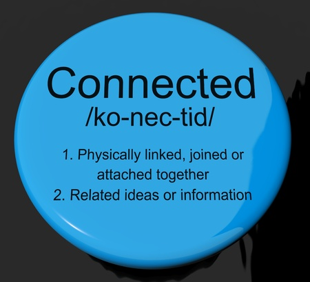 linked: Connected Definition Button Shows Linked Joined Or Networking Stock Photo