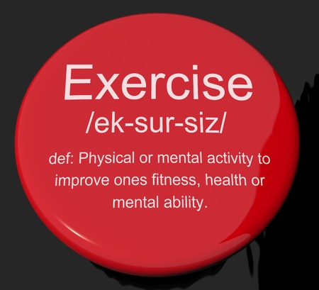 get a workout: Exercise Definition Button Shows Fitness Activity And Working Out