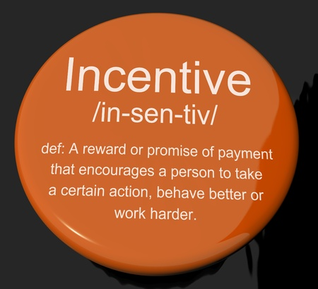 enticing: Incentive Definition Button Shows Encouragement Enticing And Motivation