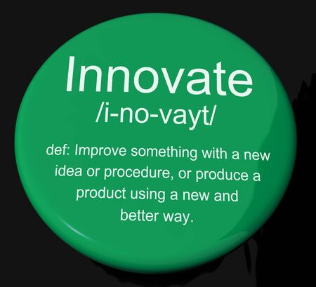 ingenuity: Innovate Definition Button Shows Creative Development And Ingenuity