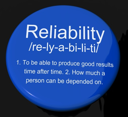 reliance: Reliability Definition Button Shows Trust Quality And Dependability