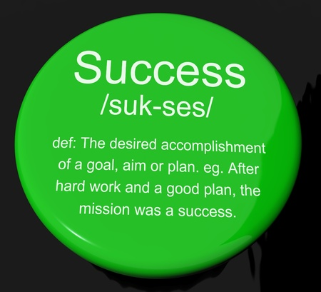 attainment: Success Definition Button Shows Achievements Or Attainment Of Wealth Stock Photo