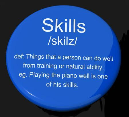 unskilled: Skills Definition Button Shows Aptitude Ability And Competence