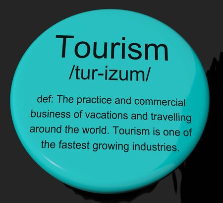 Tourism Definition Button Shows Traveling Vacations And Holidays photo